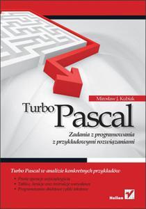 Turbo Pascal. Zadania z programowania z przykładowymi rozwiązaniami - 2856766281