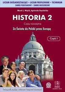 Historia 2. Czasy Nowożytne. Ze Świata do Polski przez Europę. Podręcznik dla Liceum...