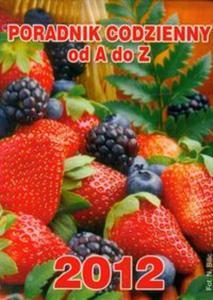 Kalendarz 2012 Poradnik codzienny od A do Z kolor - 2825732380