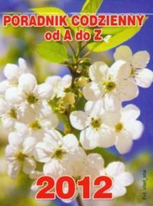 Kalendarz 2012 Poradnik codzienny od A do Z biały - 2825732381