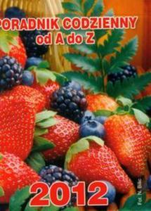 Kalendarz 2012 Poradnik codzienny od A do Z żółty - 2853433776