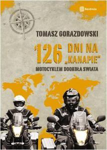 "126 dni na ""kanapie"". Motocyklem dookoła świata"