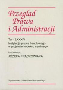 Przegląd Prawa i Administracji Instytucje prawa handlowego w projekcie kodeksu cywilnego - 2857598163