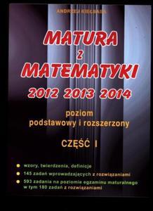 Matura z matematyki 2012 2013 2014 cz.1. Poziom podstawowy i rozszerzony - 2857598411