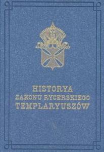 Historia zakonu rycerskiego Templaryuszów - 2857601335
