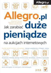 Allegro. Jak zarabiać duże pieniądze na aukcjach internetowych - 2825740484