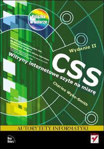 CSS. Witryny internetowe szyte na miarę. Autorytety informatyki. Wydanie II - 2825740563