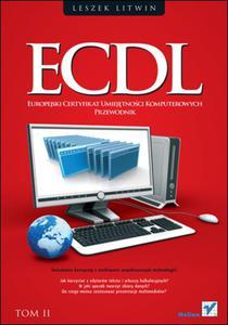 ECDL. Europejski Certyfikat Umiejętności Komputerowych. Przewodnik. Tom II - 2857605226