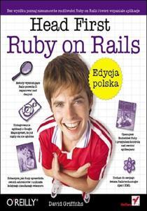 Head First Ruby on Rails. Edycja polska (Rusz głową!) - 2857605323