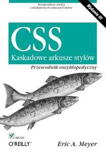 CSS. Kaskadowe arkusze stylów. Przewodnik encyklopedyczny. Wydanie III - 2853442257