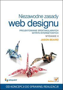 Niezawodne zasady webdesignu. Projektowanie spektakularnych witryn internetowych. Wydanie II - 2825740950