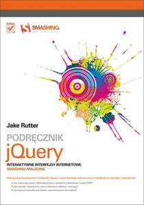 Podrecznik jQuery. Interaktywne interfejsy internetowe. Smashing Magazine - 2825741055