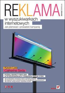 Reklama w wyszukiwarkach internetowych. Jak planować i prowadzić kampanię. Wydanie II - 2857605716
