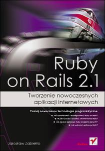 Ruby on Rails 2.1. Tworzenie nowoczesnych aplikacji internetowych - 2825741190