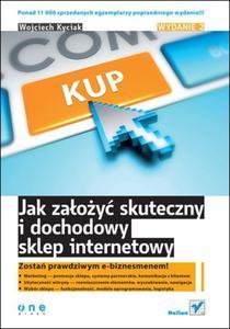 Jak założyć skuteczny i dochodowy sklep internetowy. Wydanie II - 2857605761