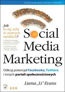 Social Media Marketing. Odkryj potencjał Facebooka, Twittera i innych portali społecznościowych - 2825741239