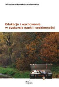Edukacja i wychowanie w dyskursie nauki i codzienności - 2857611080