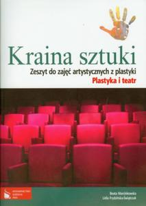 Kraina sztuki. Plastyka i teatr. Gimnazjum. Plastyka. Zeszyt do zajęć artystycznych - 2825747125