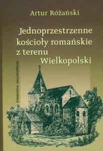 Jednoprzestrzenne kościoły romańskie z terenu Wielkopolski