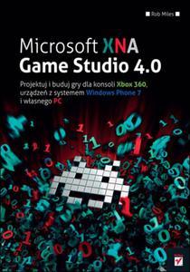 Microsoft XNA Game Studio 4.0. Projektuj i buduj własne gry dla konsoli Xbox 360, urządzeń z systemem Windows Phone 7 i własnego PC - 2857611965
