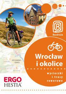 Wrocław i okolice. Wycieczki i trasy rowerowe. Wydanie 1 - 2857611996