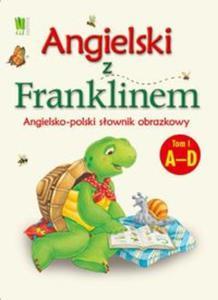 Angielski z Franklinem. Angielsko-polski słownik obrazkowy. Tom 1 A-D - 2857612182