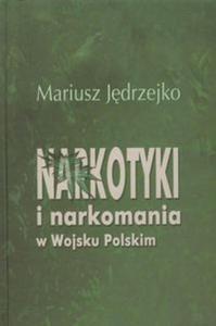 Narkotyki i narkomania w Wojsku Polskim - 2825749530
