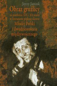Obraz gruźlicy na przełomie XIX i XX wieku w literaturze pięknej okresu Młodej Polski i...