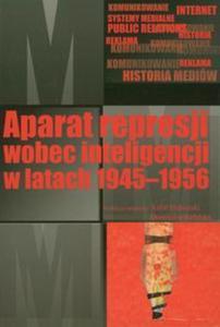 Aparat represji wobec inteligencji w latach 1945-1956 - 2857614154