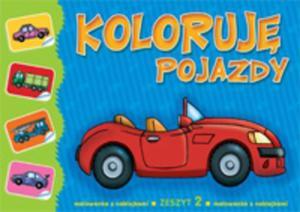 Koloruj� pojazdy. Zeszyt 2 - malowanka z naklejkami - 2825750681