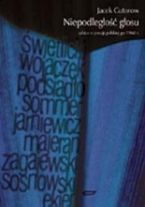 Niepodległość głosu szkice o poezji polskiej po 1968 roku - 2857615698