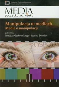 Manipulacja w mediach Media o manipulacji - 2857615981