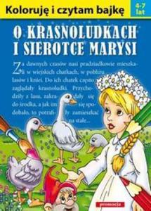 Koloruję i czytam bajkę. O krasnoludkach i sierotce Marysi (4-7 lat) - 2825753640