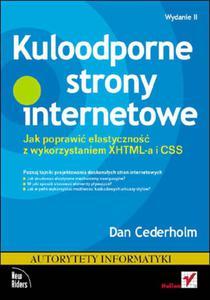 Kuloodporne strony internetowe. Jak poprawić elastyczność z wykorzystaniem XHTML-a i CSS. Wydanie II - 2857619957