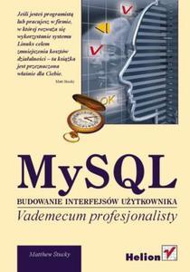 MySQL. Budowanie interfejsów użytkownika. Vademecum profesjonalisty - 2857620050