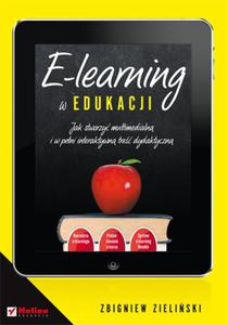 E-learning w edukacji. Jak stworzyć multimedialną i w pełni interaktywną treść dydaktyczną - 2857620055