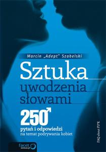 Sztuka uwodzenia słowami. 250 pytań i odpowiedzi na temat podrywania kobiet - 2825756220