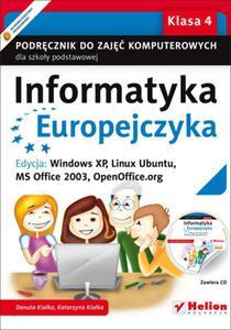 Informatyka Europejczyka. Klasa 4, szkoła podstawowa. Podręcznik. Windows 7, Vista, Linux Ubuntu - 2825758006