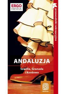 Andaluzja. Sewilla, Granada i Kordowa. Kraina flamenco. Przewodnik rekreacyjny. Wydanie 2 - 2857623947