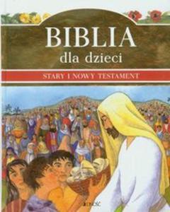Biblia dla dzieci. Stary i Nowy Testament - 2825760479