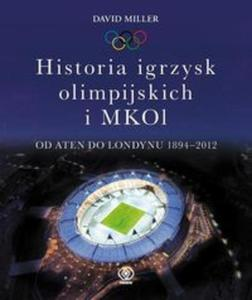 Historia igrzysk olimpijskich i MKOI Od Aten do Londynu 1894-2012 - 2857625582