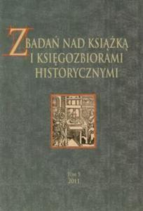 Z badań nad ksiażką i księgozbiorami historycznymi tom 5 - 2857626830