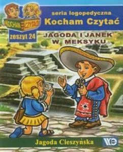 Kocham Czyta� Zeszyt 24 Jagoda i Janek w Meksyku - 2825762730