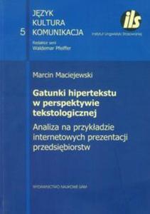 Gatunki hipertekstu w perspektywie tekstologicznej Analiza na przykładzie internetowych prezentacji przedsiębiorstw - 2825763143