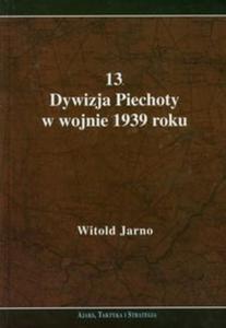 13 Dywizja Piechoty w wojnie 1939 roku - 2857630154