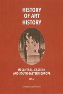 History of art history in central eastern and south-eastern Europe vol. 2 - 2825765649