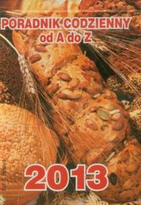 Kalendarz 2013 Poradnik codzienny od A do Z - 2825767917