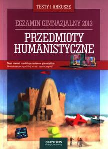 Przedmioty humanistyczne. Testy i arkusze. Egzamin gimnazjalny 2013 + kod dostępu online - 2825768019