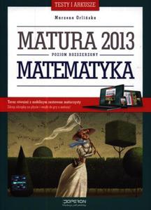Matematyka. Testy i arkusze. Matura 2013. Poziom rozszerzony + kod dostępu online - 2857632537