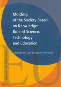Molding of the Society Based on Knowledge: Role of Science, technology and Education - 2853474459